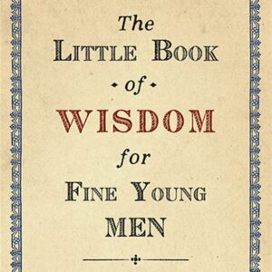 Santa Fe Marketplace The Little Book of Wisdom for Fine Young Men