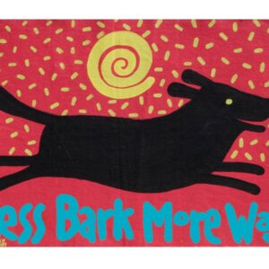 Santa Fe Marketplace Black Dog art Print Black lab…Less Bark More Wag  copyright Hillary Vermont