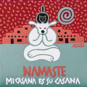 "Santa Fe Marketplace Ladies cut tee, ""Namaste Mi Casana es Su  Casana""  White Yoga Dog Black Yoga Cat c Hillary Vermont"